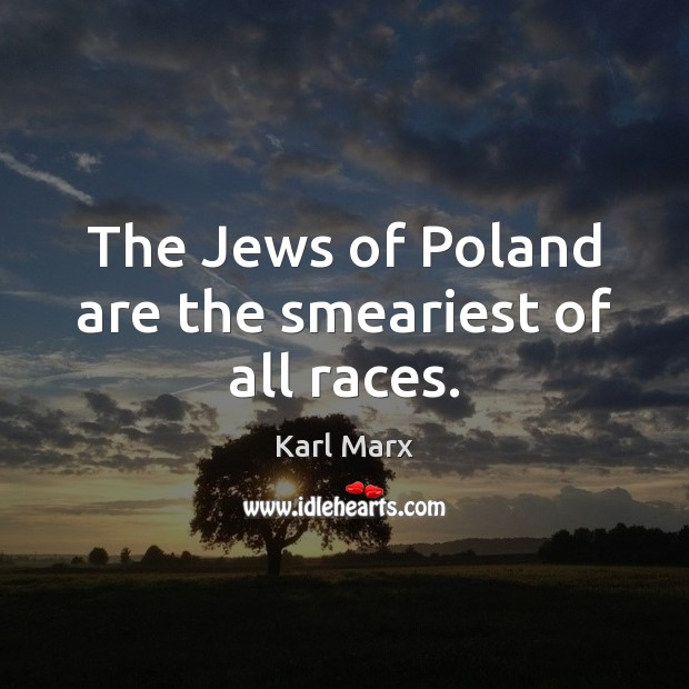 Image, The Jews of Poland are the smeariest of all races.