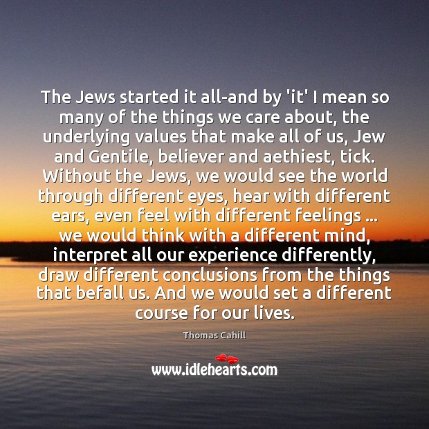 The Jews started it all-and by 'it' I mean so many of Image