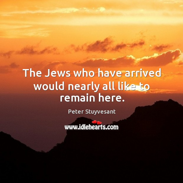 The jews who have arrived would nearly all like to remain here. Image