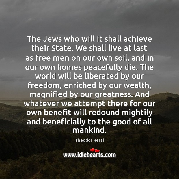 Image, The Jews who will it shall achieve their State. We shall live
