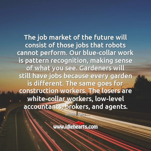 The job market of the future will consist of those jobs that Image