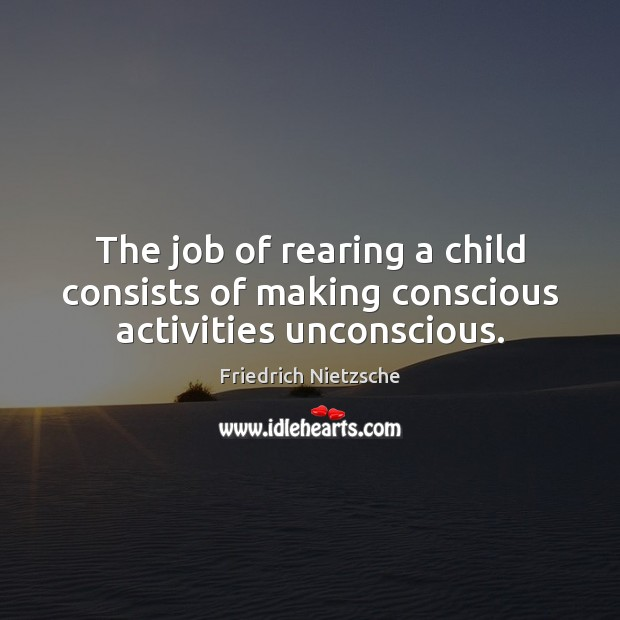 Image, Activities, Activity, Child, Children, Conscious, Consists, Job, Jobs, Making, Rearing, Rearing A Child, Unconscious