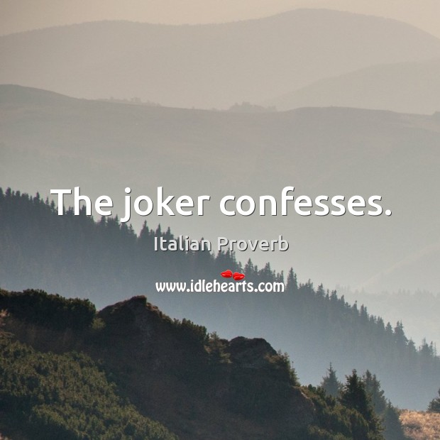 Image, The joker confesses.