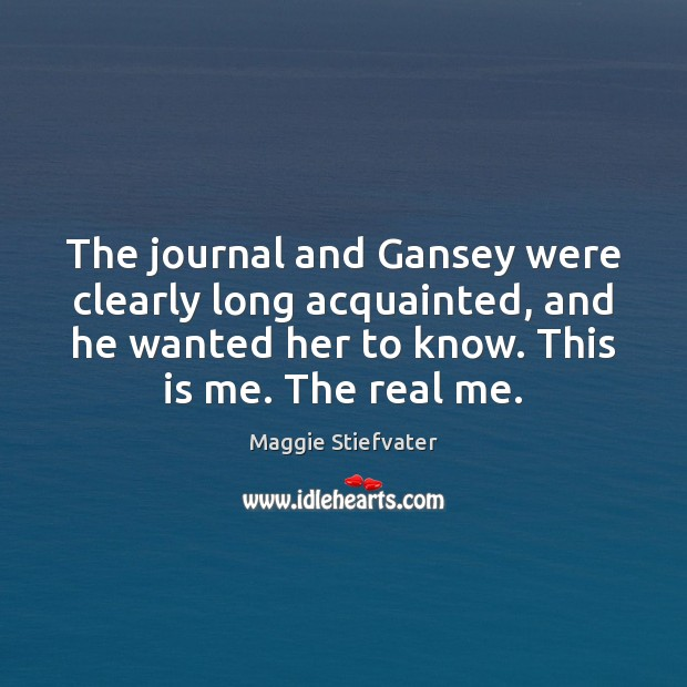 Image, The journal and Gansey were clearly long acquainted, and he wanted her