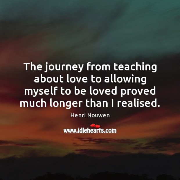 The journey from teaching about love to allowing myself to be loved Journey Quotes Image