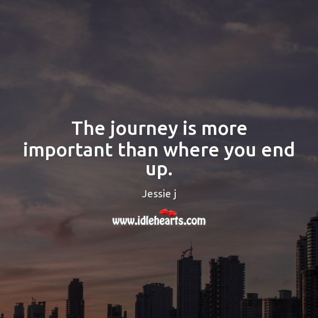 Image, The journey is more important than where you end up.