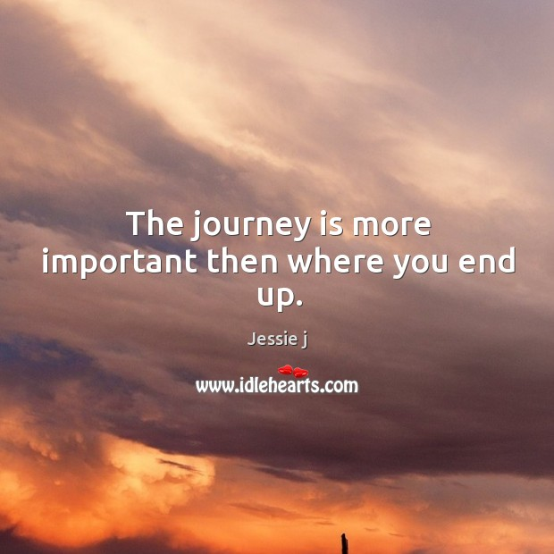 Image, The journey is more important then where you end up.