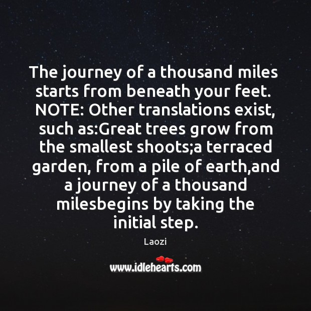 The journey of a thousand miles  starts from beneath your feet.  NOTE: Image