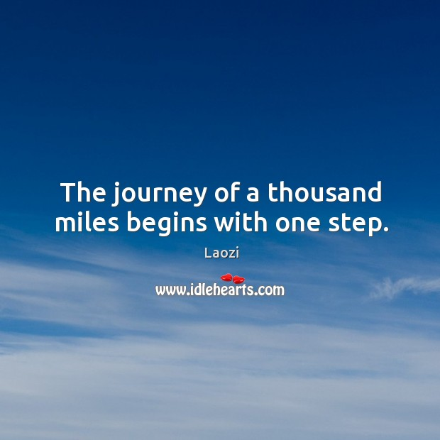 Image about The journey of a thousand miles begins with one step.