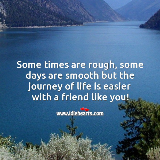 The journey of life is easier with a friend like you! Image