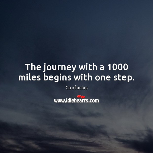 The journey with a 1000 miles begins with one step. Image