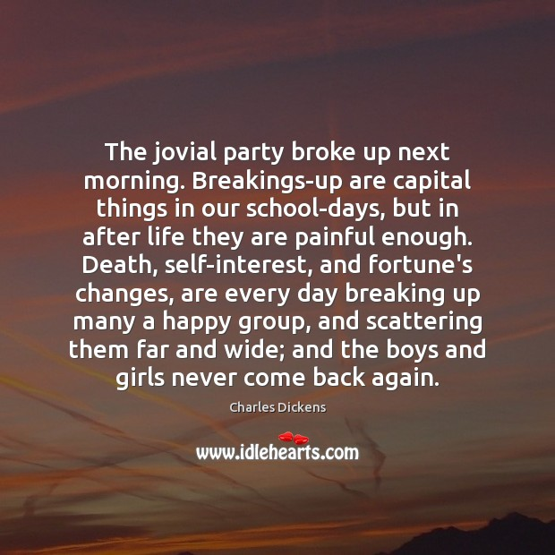 Image, The jovial party broke up next morning. Breakings-up are capital things in