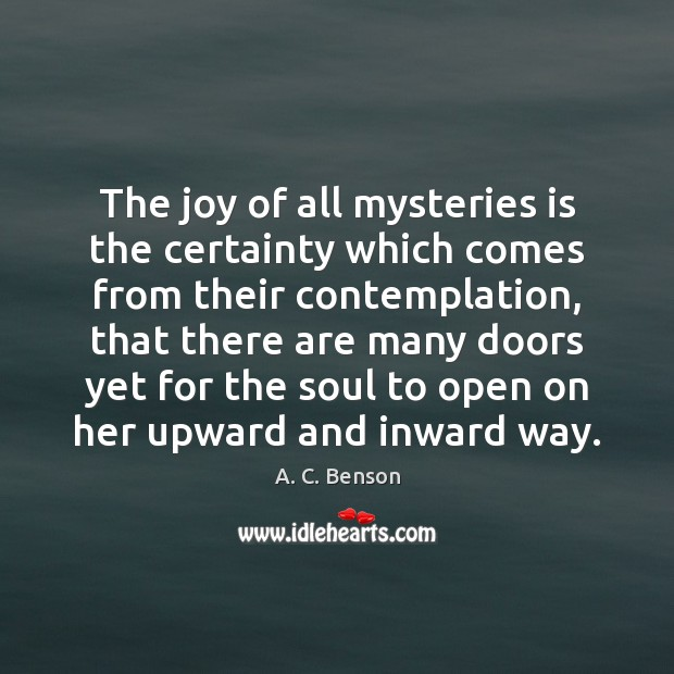 Image, The joy of all mysteries is the certainty which comes from their