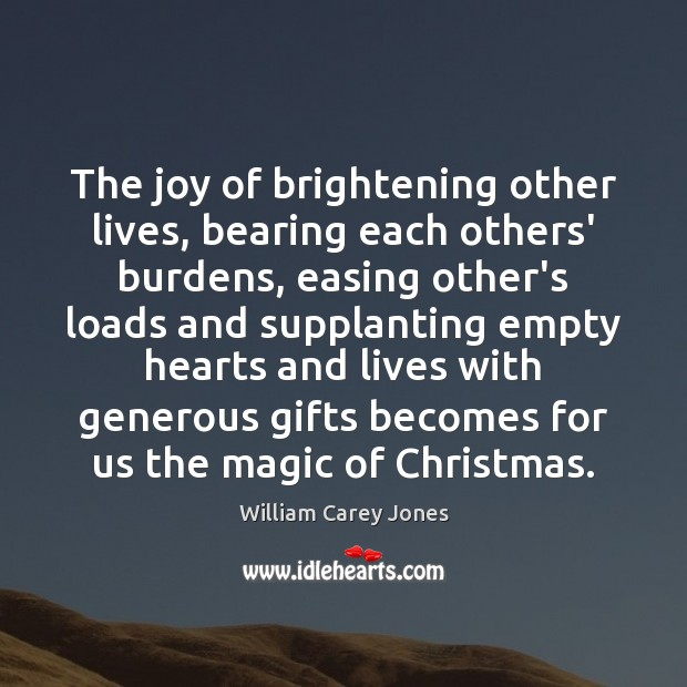 Image, The joy of brightening other lives, bearing each others' burdens, easing other's