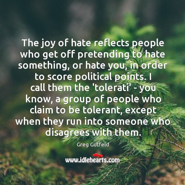 The joy of hate reflects people who get off pretending to hate Image