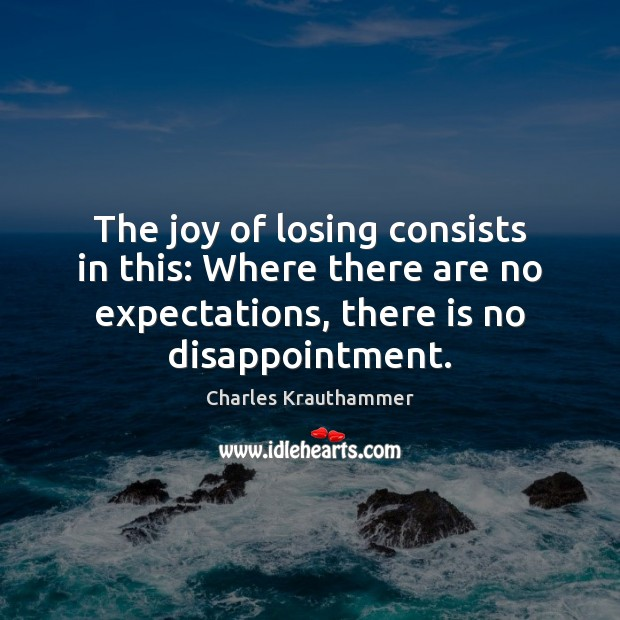 The joy of losing consists in this: Where there are no expectations, Image
