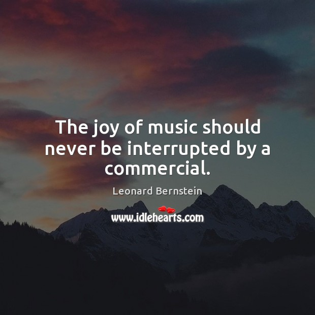 The joy of music should never be interrupted by a commercial. Image
