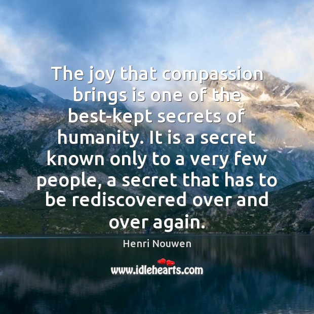 The joy that compassion brings is one of the best-kept secrets of Image