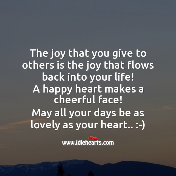 Image, The joy that you give to others is the joy that flows back into your life!