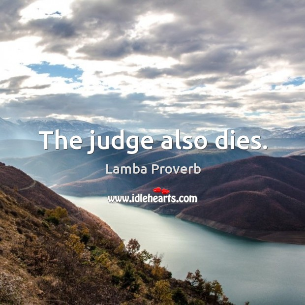 The judge also dies. Lamba Proverbs Image