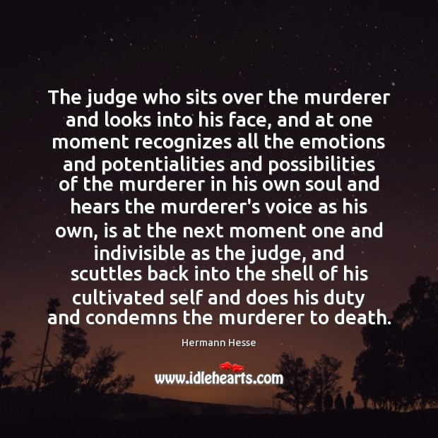 Image, The judge who sits over the murderer and looks into his face,