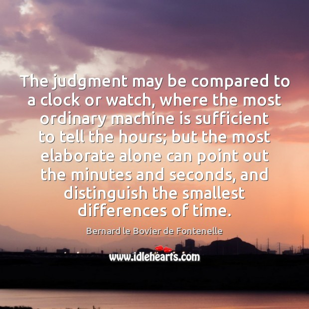 Image, The judgment may be compared to a clock or watch, where the