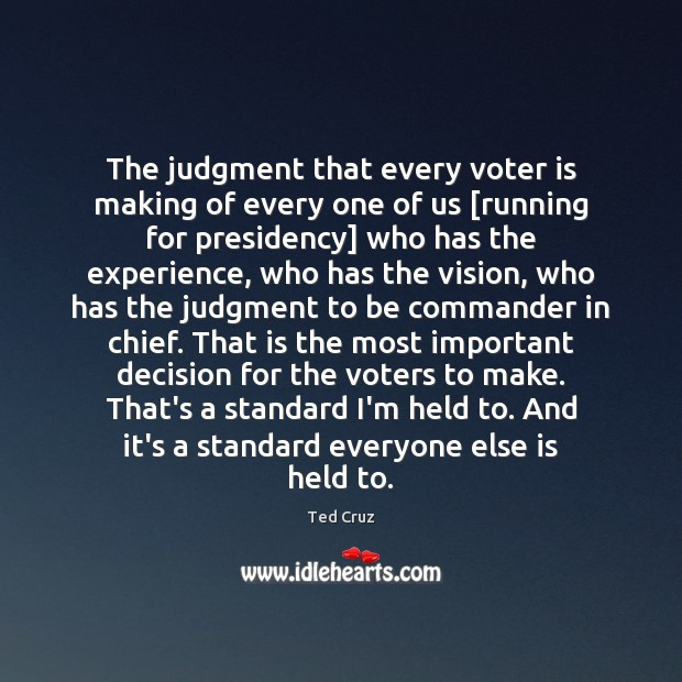 The judgment that every voter is making of every one of us [ Image