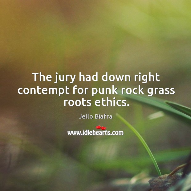 The jury had down right contempt for punk rock grass roots ethics. Image