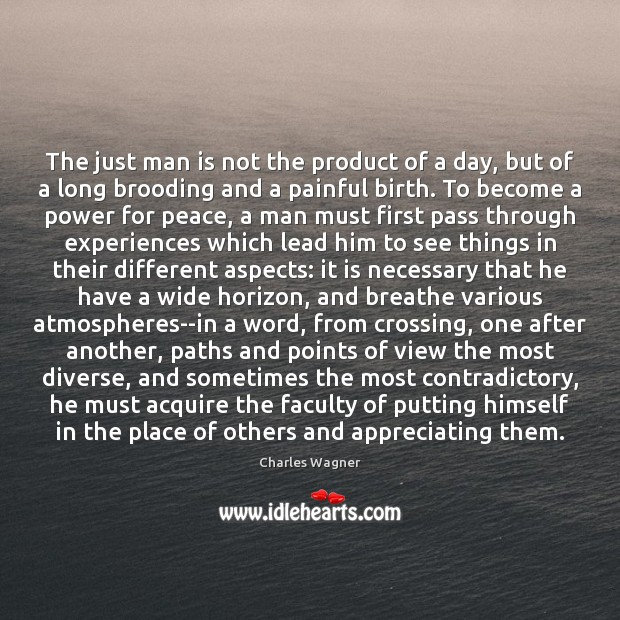 Image, The just man is not the product of a day, but of