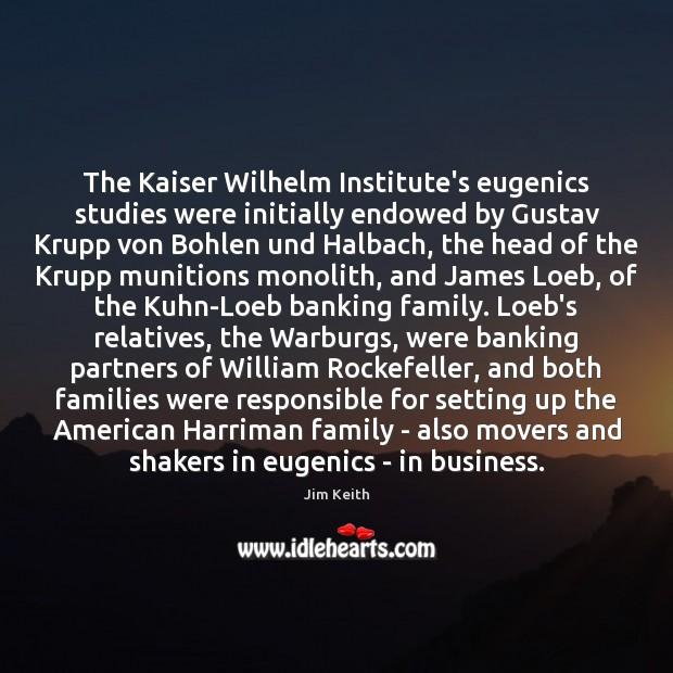 The Kaiser Wilhelm Institute's eugenics studies were initially endowed by Gustav Krupp Image