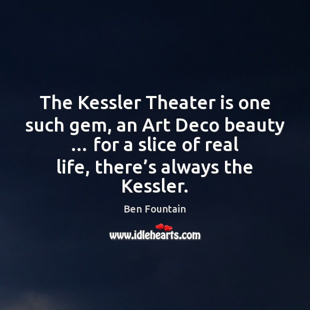 Image, The Kessler Theater is one such gem, an Art Deco beauty … for