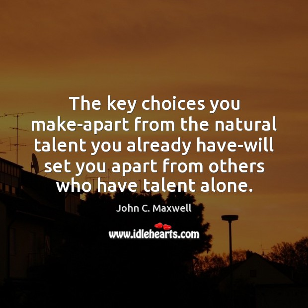Image, The key choices you make-apart from the natural talent you already have-will
