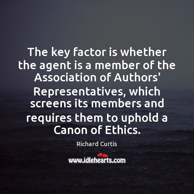 The key factor is whether the agent is a member of the Richard Curtis Picture Quote