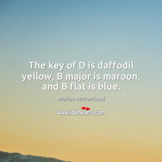 The key of D is daffodil yellow, B major is maroon, and B flat is blue. Image
