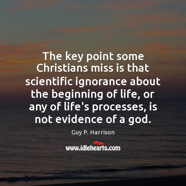 Image, The key point some Christians miss is that scientific ignorance about the