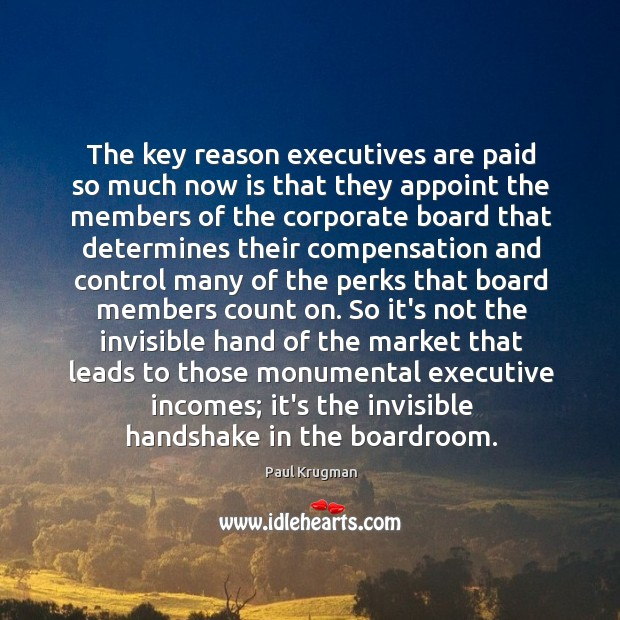 Image, The key reason executives are paid so much now is that they