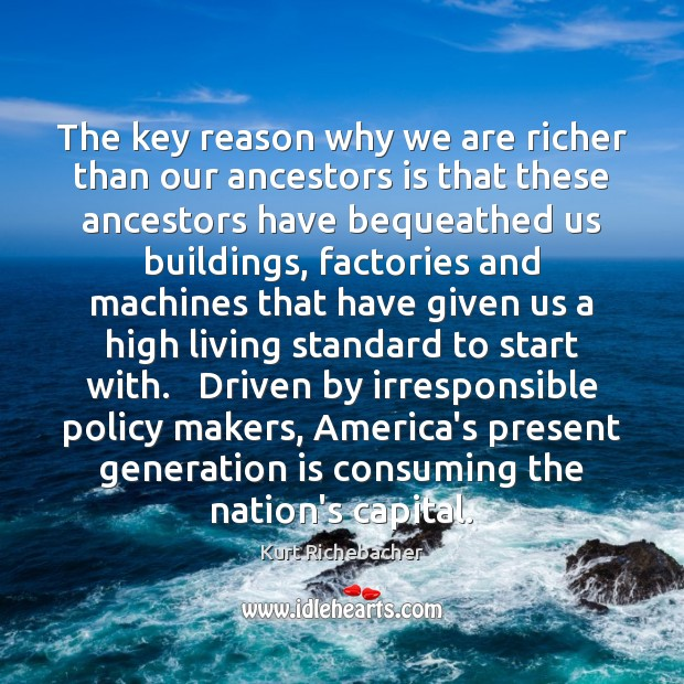 The key reason why we are richer than our ancestors is that Image