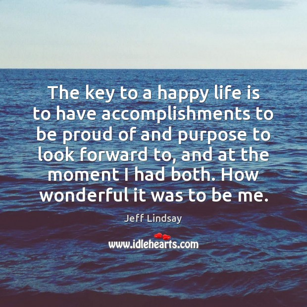 The key to a happy life is to have accomplishments to be Image
