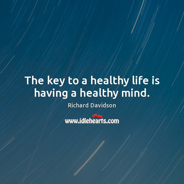 The key to a healthy life is having a healthy mind. Image