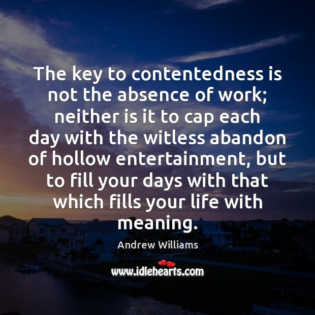 Image, The key to contentedness is not the absence of work; neither is
