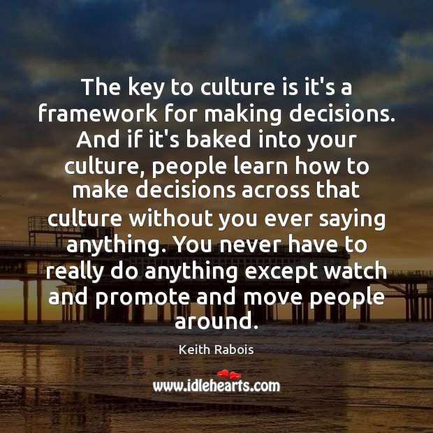 The key to culture is it's a framework for making decisions. And Image