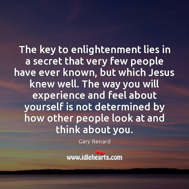 The key to enlightenment lies in a secret that very few people Image
