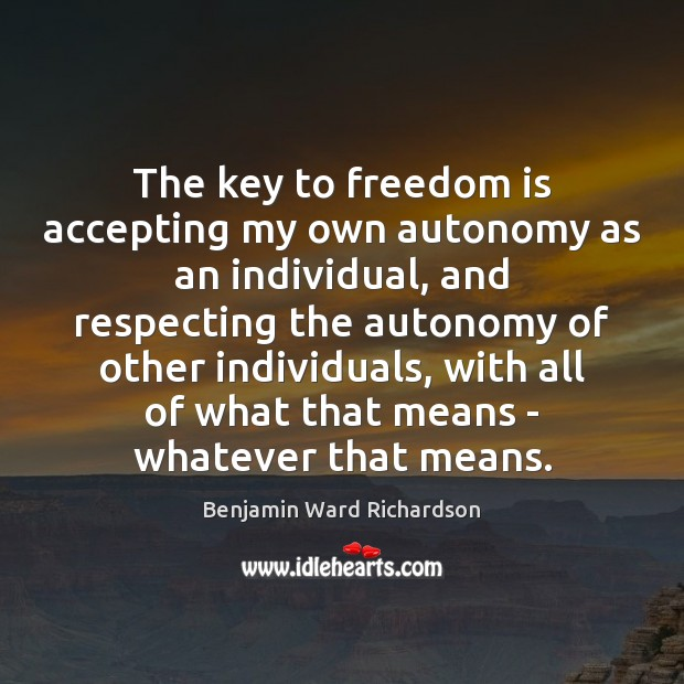 Image, The key to freedom is accepting my own autonomy as an individual,