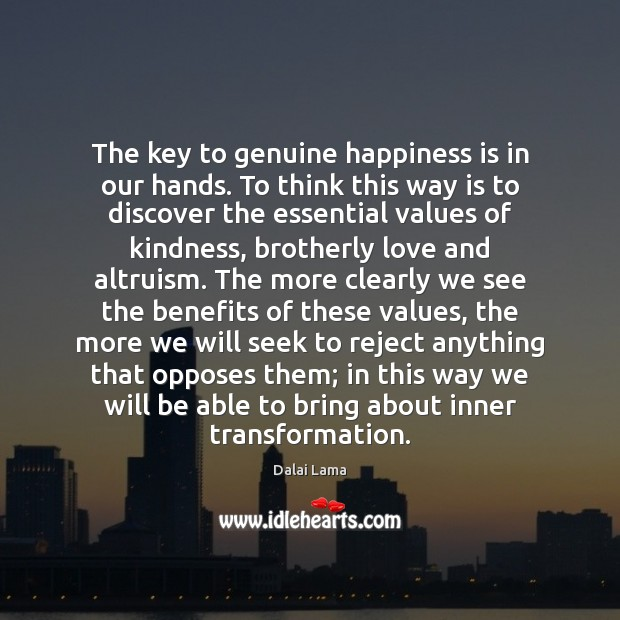 Image, The key to genuine happiness is in our hands. To think this