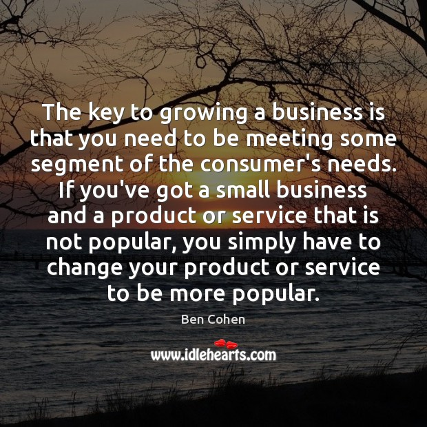 Image, The key to growing a business is that you need to be