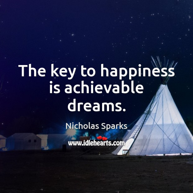 Image, The key to happiness is achievable dreams.