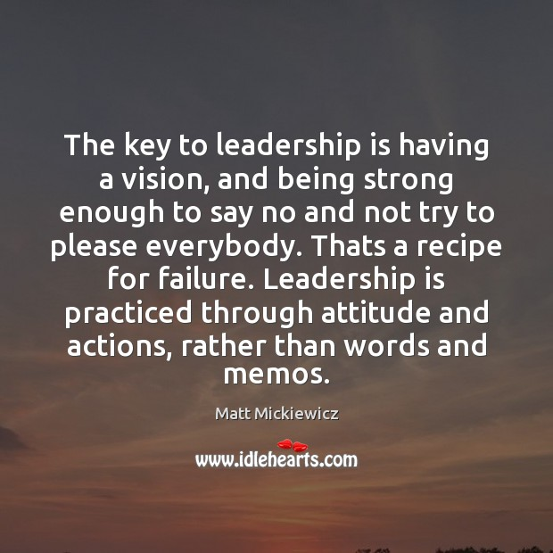 The key to leadership is having a vision, and being strong enough Leadership Quotes Image