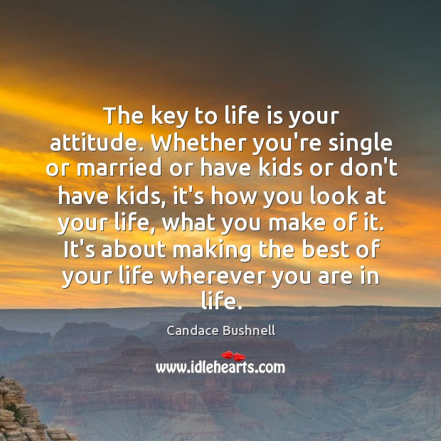 The key to life is your attitude. Whether you're single or married Image