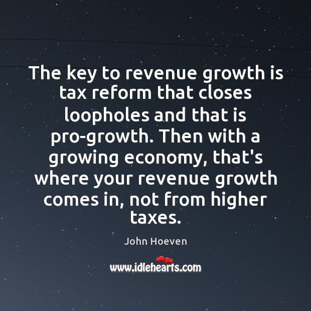 The key to revenue growth is tax reform that closes loopholes and Image