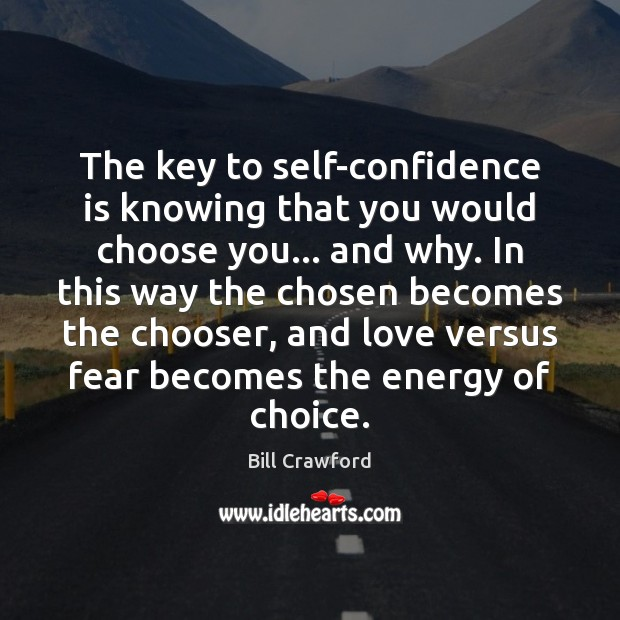 The key to self-confidence is knowing that you would choose you… and Image